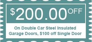 $200.00 OFF On Double Car Steel Insulated Garage Doors, $100 off Single Door
